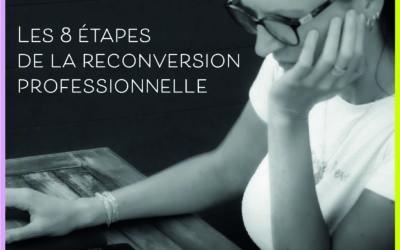 Les 8 étapes de la reconversion professionnelle